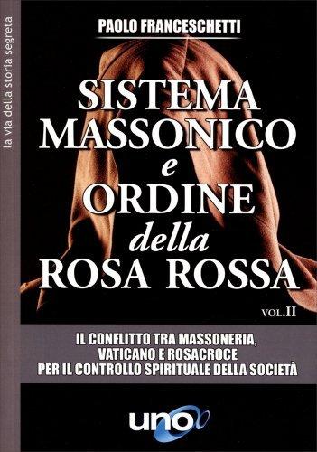 Sistema Massonico e Ordine della Rosa Rossa - Vol. 2