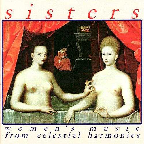 Sisters: Women's Music from Celestial Harmonies