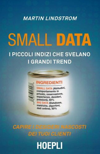 Small Data - I Piccoli Indizi che Svelano i Grandi Trend (eBook)