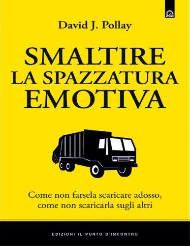 Smaltire la Spazzatura Emotiva (eBook)