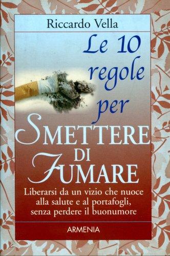 Le Dieci Regole per Smettere di Fumare