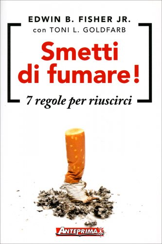 Smetti di Fumare - 7 Regole per Riuscirci