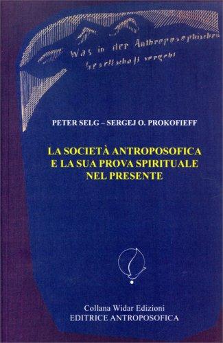La Società Antroposofica e la Sua Prova Spirituale nel Presente