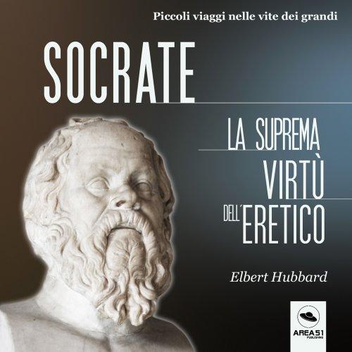Socrate - La Suprema Virtù dell'Eretico (Audiolibro Mp3)