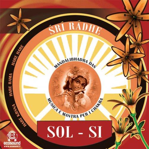 Sol  Si - Sri Radhe - Musica e Mantra per i Chakras - CD