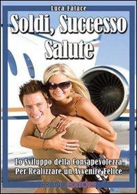 Soldi, Successo, Salute (eBook)