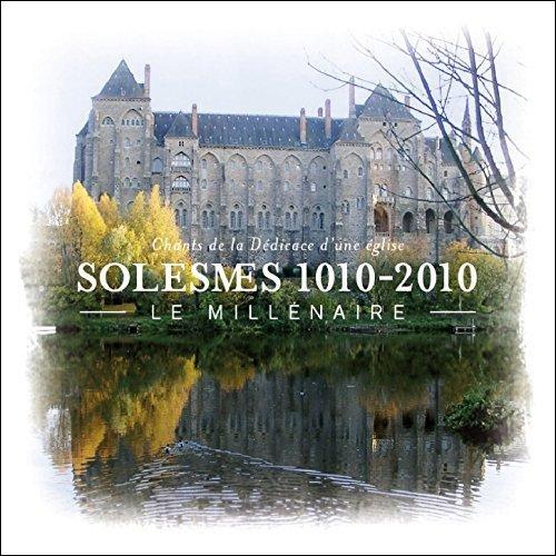 Le Millenaire - Solesmes 1010-2010