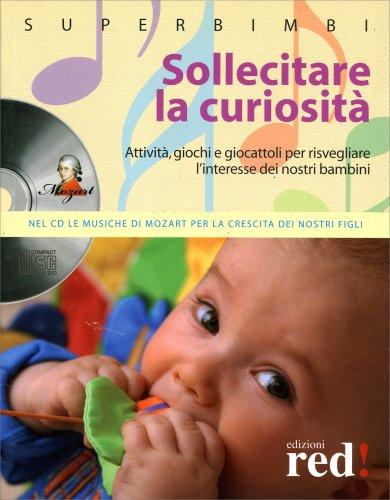 Sollecitare la Curiosità - Con CD Allegato