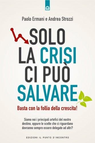 Solo la Crisi ci Può Salvare (eBook)