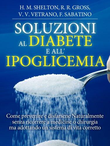 Soluzioni al Diabete e all'Ipoglicemia (eBook)