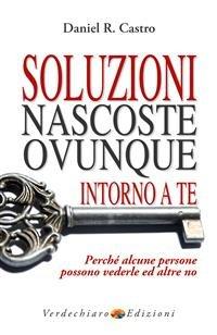 Soluzioni Nascoste Ovunque Intorno a Te (eBook)