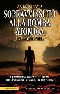 Sopravvissuto alla Bomba Atomica (eBook)