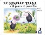 Le Sorelle Talpa e il Pezzo di Muschio