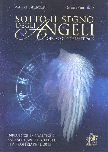 Sotto il Segno degli Angeli - Oroscopo Celeste 2015