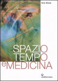 Spazio Tempo e Medicina