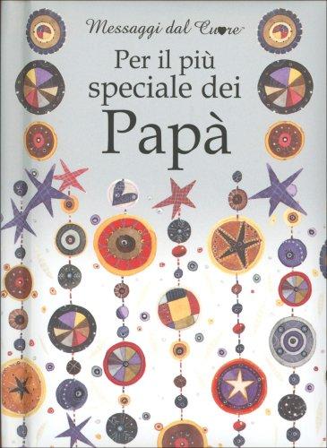 Per il Più Speciale dei Papà