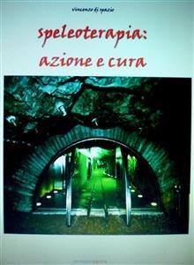 Speleoterapia: Azione e Cura (eBook)