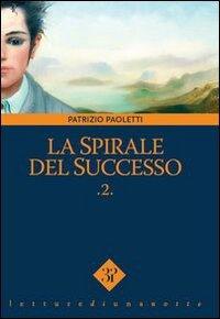 La Spirale del Successo .2.