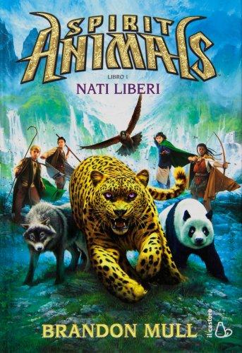 Spirit Animals Vol. 1: Nati Liberi