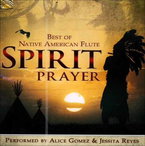 Best of Native American Flute Spirit Prayer