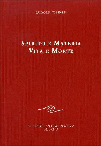 Spirito e Materia - Vita e Morte