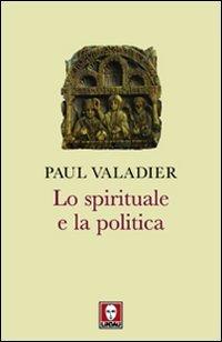Lo Spirituale e la Politica
