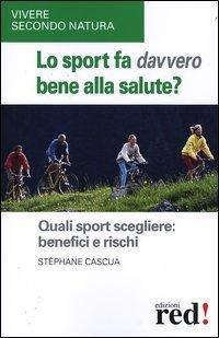 Lo Sport fa Davvero Bene alla salute?