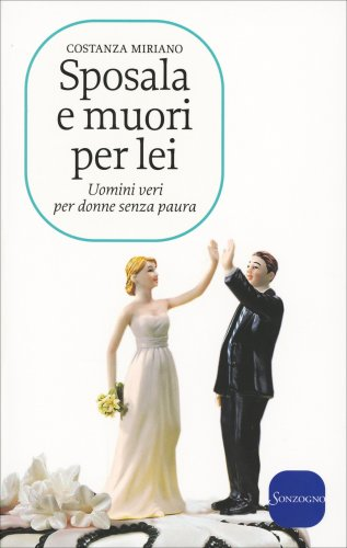 Sposala e Muori Per Lei