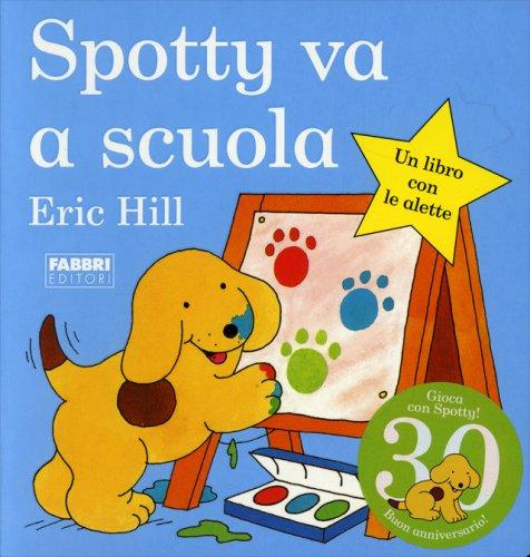 Spotty Va a Scuola - Libro con Alette