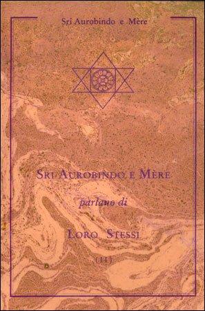 Sri Aurobindo e Mère parlano di Loro Stessi. Vol. 2