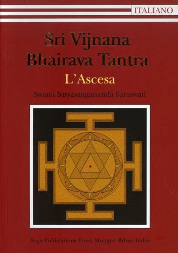 Sri Vijnana Bhairava Tantra - L'Ascesa