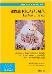 Srimad Bhagavad Gita - La Via Eterna
