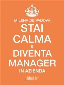 Stai Calma e Diventa Manager in Azienda (eBook)