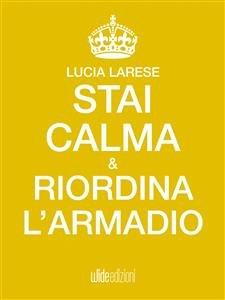 Stai Calma e Riordina l'Armadio (eBook)