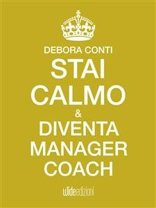 Stai Calmo e Diventa Manager Coach (Ebook)