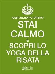 Stai Calmo e Scopri lo Yoga della Risata (eBook)