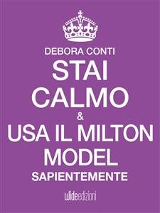 Stai Calmo e Usa il Milton Model Sapientemente (eBook)