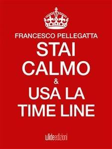 Stai Calmo e Usa la Time Line (eBook)