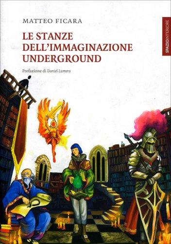Le Stanze dell'Immaginazione Underground