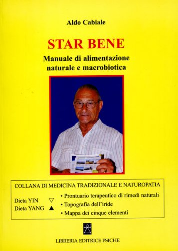 Star Bene - Manuale di Alimentazione Naturale e Macrobiotica