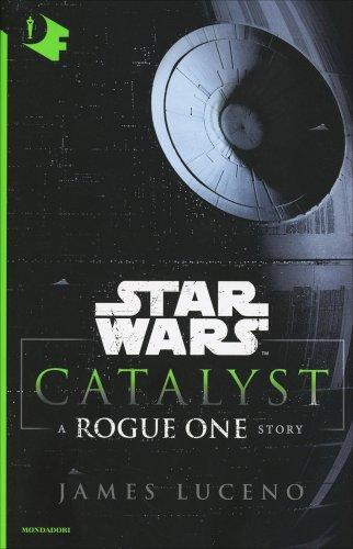 Star Wars - Catalyst a Rogue One Story