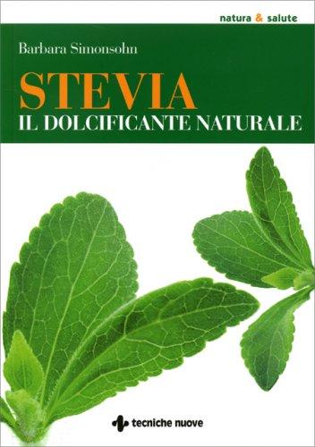 Stevia, il Dolcificante Naturale