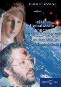 Lo Stigmatizzato Giorgio Bongiovanni e il Suo Profetismo
