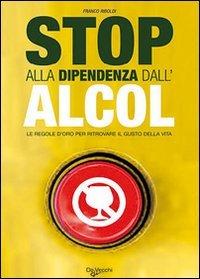 Stop alla Dipendenza dall'Alcol