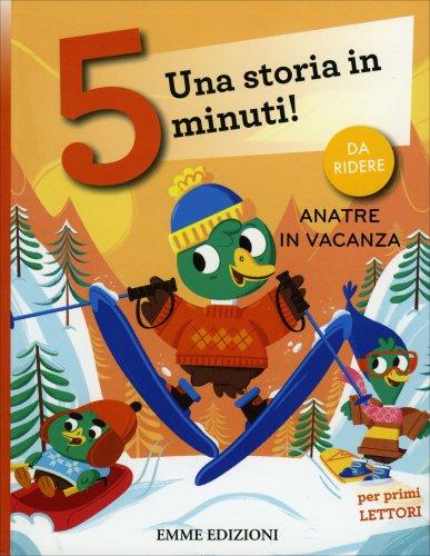 Anatre in Vacanza - Una Storia in 5 Minuti!