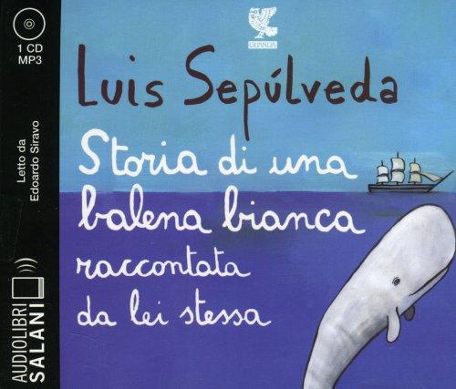 Storia di una Balena Bianca Raccontata da Lei Stessa - Audiolibro 1 CD Mp3