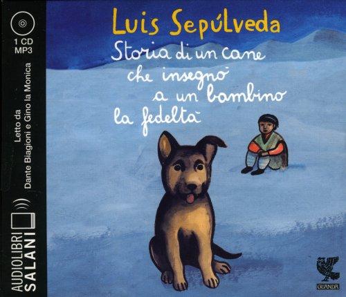 Storia di un Cane che Insegnò a un Bambino la Fedeltà - Audiolibro 1 CD Mp3