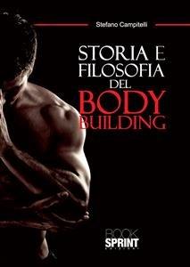 Storia e Filosofia del Body Building (eBook)