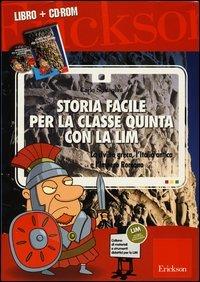 Storia Facile per la Classe Quinta con la LIM (Cofanetto Libro + CD-ROM)