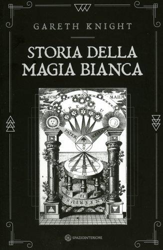 Storia della Magia Bianca